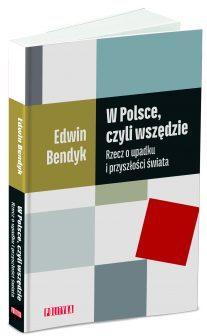 W Polsce, czyli wszędzie. Rzecz o upadku i przyszłości świata.